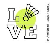 badminton love sign. letters...   Shutterstock .eps vector #2008443059