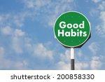 good habits sign | Shutterstock . vector #200858330