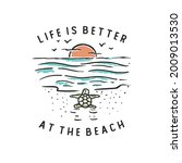Life Is Better At The Beach...