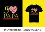 i love papa t shirt vector... | Shutterstock .eps vector #2009401649