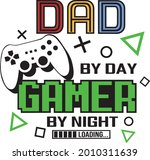 dad by day gamer by night.... | Shutterstock .eps vector #2010311639