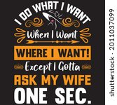 i do what i want when i want... | Shutterstock .eps vector #2011037099