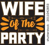 wife of the party t shirt... | Shutterstock .eps vector #2011042853