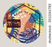 tropical feeling enjoy the... | Shutterstock .eps vector #2012261783