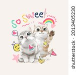 so sweet slogan with cute cats...   Shutterstock .eps vector #2013405230