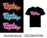 friendship day t shirt design...   Shutterstock .eps vector #2013845546