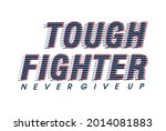 tough fighter motivational...   Shutterstock .eps vector #2014081883