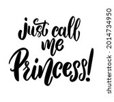 just call me princess....   Shutterstock .eps vector #2014734950