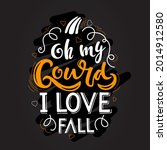 Oh My Gourd I Love Fall Sketch. ...