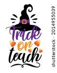 trick or teach   funny slogan... | Shutterstock .eps vector #2014955039