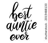 best auntie ever. lettering...   Shutterstock .eps vector #2015488133