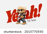 yeah slogan with bear doll with ...   Shutterstock .eps vector #2015770550
