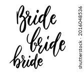 bride. lettering phrase on...   Shutterstock .eps vector #2016048536