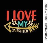 i love my daughter  birthday... | Shutterstock .eps vector #2016741989