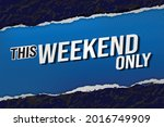this weekend only word concept...