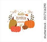 hello pumpkin season. autumn...   Shutterstock .eps vector #2017116290