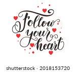 follow your heart text. modern... | Shutterstock .eps vector #2018153720