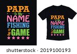 papa is my name fishing is my... | Shutterstock .eps vector #2019100193