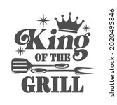 king of the grill motivational...   Shutterstock .eps vector #2020493846