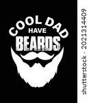 cool dad has beards t shirt... | Shutterstock .eps vector #2021314409