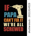 if papa can't fix it we re all... | Shutterstock .eps vector #2021314523