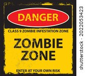 danger  zombie zone  sign and...   Shutterstock .eps vector #2022053423