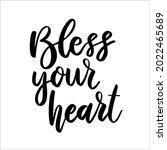bless your heart. lettering... | Shutterstock .eps vector #2022465689