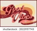 vintage good vibes slogan... | Shutterstock .eps vector #2022957743