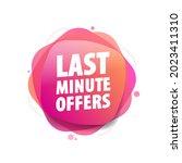last minute offers vector...   Shutterstock .eps vector #2023411310