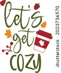 let's get cozy svg fall quote... | Shutterstock .eps vector #2023736570
