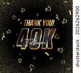 thank you 40k followers 3d gold ...   Shutterstock .eps vector #2026262900