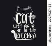 Cat With Me In The Kitchen....