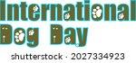 International Dog Day 26 August....