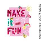 make it fun slogan with...   Shutterstock .eps vector #2027543936