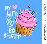 my life is so sweet  ice cream...   Shutterstock .eps vector #2027609426