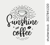 sunshine and coffee lettering... | Shutterstock .eps vector #2027841320