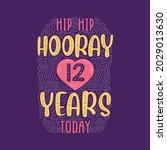 hip hip hooray 12 years today ... | Shutterstock .eps vector #2029013630