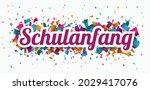 german text schulanfang ...   Shutterstock .eps vector #2029417076