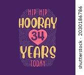 hip hip hooray 34 years today ... | Shutterstock .eps vector #2030186786