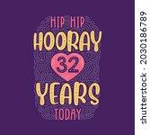 hip hip hooray 32 years today ... | Shutterstock .eps vector #2030186789