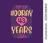 hip hip hooray 43 years today ... | Shutterstock .eps vector #2030186843