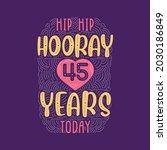 hip hip hooray 45 years today ... | Shutterstock .eps vector #2030186849