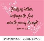 Bible Verse. Ephesians 6 10...