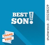 best son ever sign icon. award... | Shutterstock .eps vector #203238229