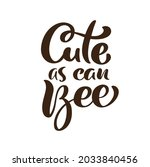 cute as can bee calligraphy...   Shutterstock .eps vector #2033840456