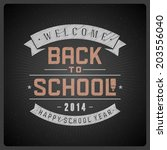 welcome back to school message... | Shutterstock .eps vector #203556040