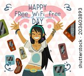 happy free wi fi free day funny ... | Shutterstock .eps vector #203603893