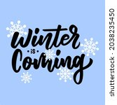 winter is coming hand lettering ... | Shutterstock .eps vector #2038235450