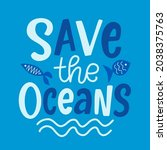 save the oceans. ecological...   Shutterstock .eps vector #2038375763
