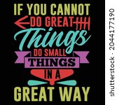 if you cannot do great things...   Shutterstock .eps vector #2044177190